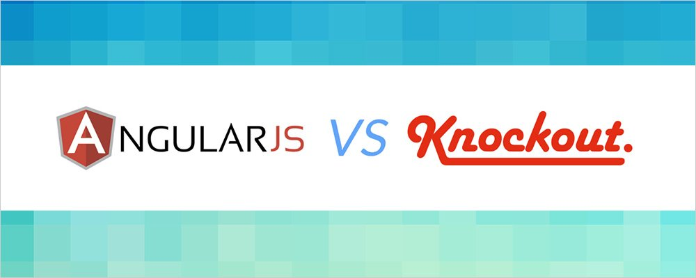 Knockout and AngularJS now are so-called competitors, and we have to make a choice